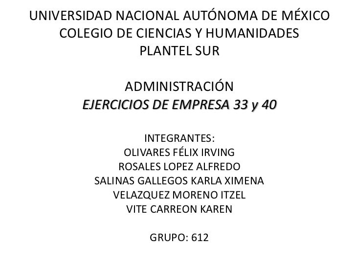 UNIVERSIDAD NACIONAL AUTÓNOMA DE MÉXICO<br />COLEGIO DE CIENCIAS Y HUMANIDADES<br />PLANTEL SUR<br />ADMINISTRACIÓN<br />E...