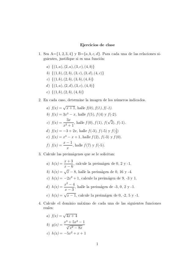 Ejercicios de clase 1. Sea A={1, 2, 3, 4} y B={a, b, c, d}. Para cada una de las relaciones siguientes, justifique si es un...