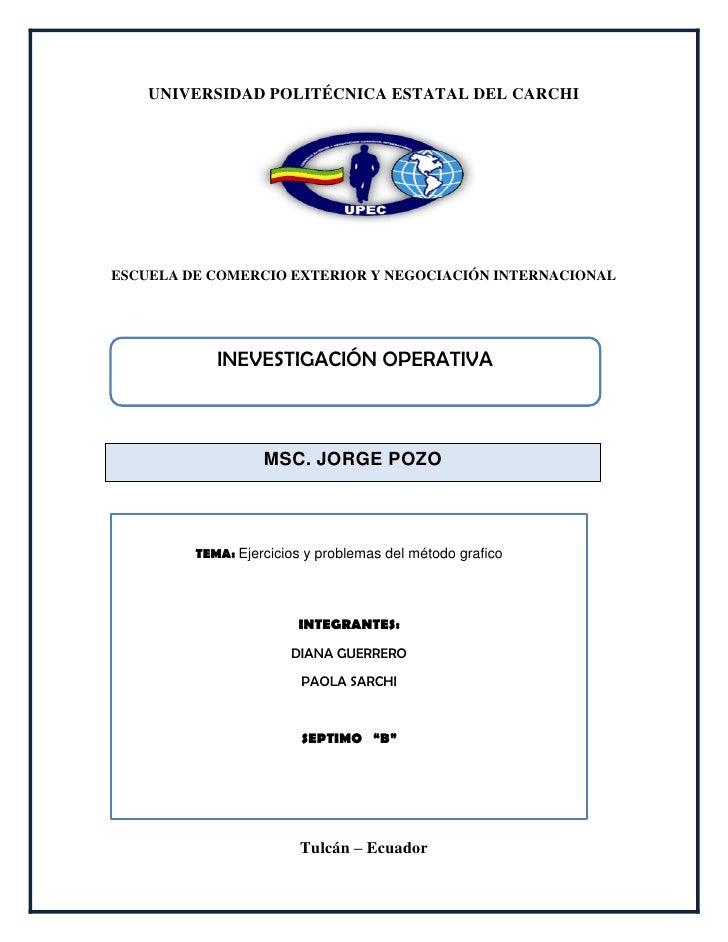 UNIVERSIDAD POLITÉCNICA ESTATAL DEL CARCHIESCUELA DE COMERCIO EXTERIOR Y NEGOCIACIÓN INTERNACIONAL            INEVESTIGACI...