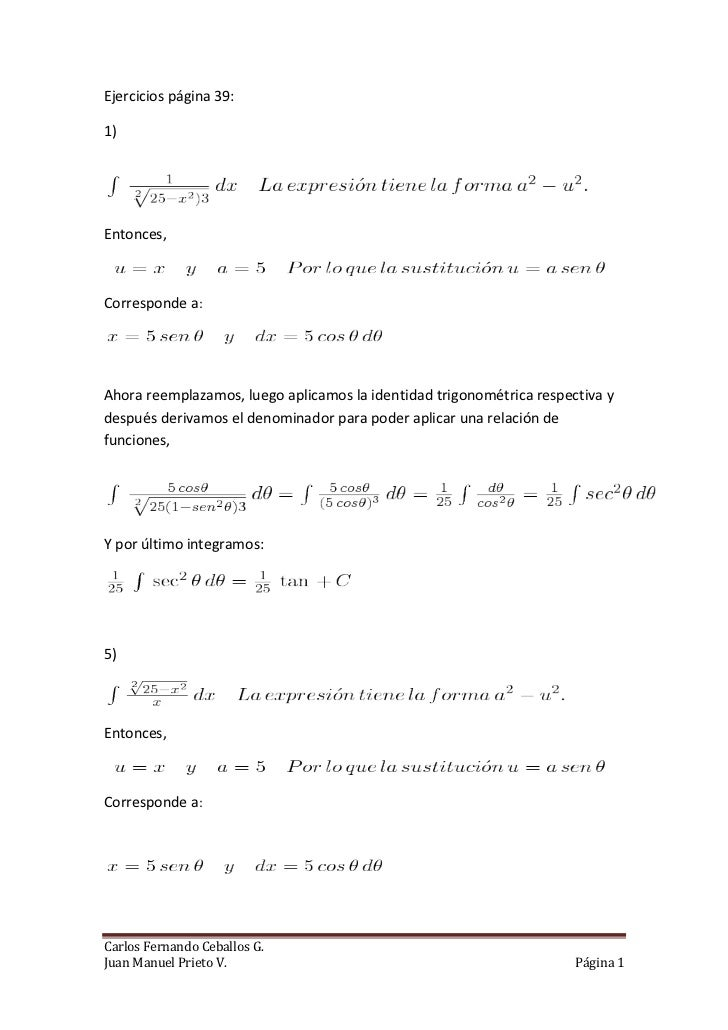 Ejercicios página 39:1)Entonces,Corresponde a:Ahora reemplazamos, luego aplicamos la identidad trigonométrica respectiva y...