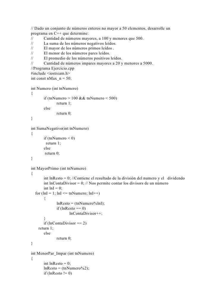 // Dado un conjunto de números enteros no mayor a 50 elementos, desarrolle un programa en C++ que determine: //      Canti...