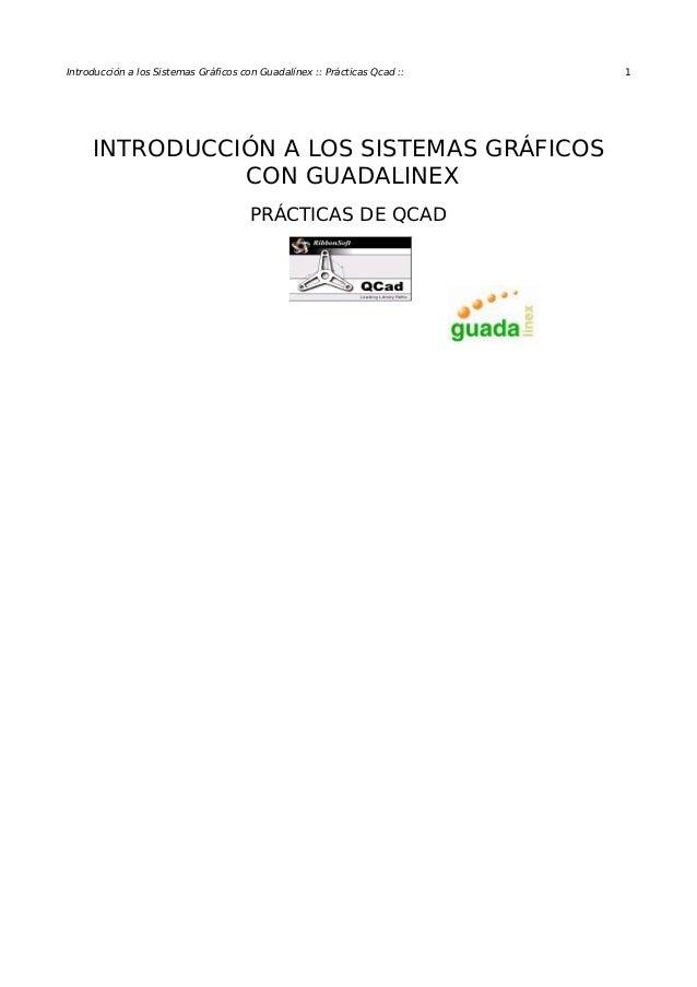 Introducción a los Sistemas Gráficos con Guadalínex :: Prácticas Qcad :: 1INTRODUCCIÓN A LOS SISTEMAS GRÁFICOSCON GUADALIN...