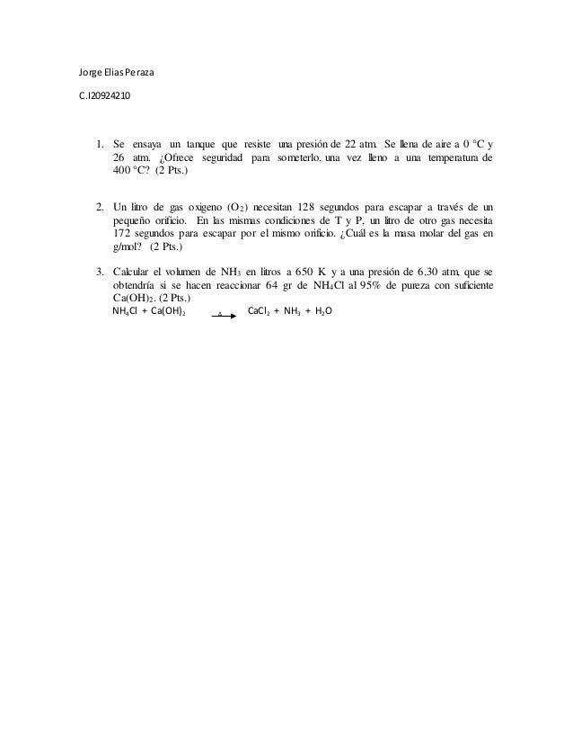 Jorge Elias Peraza  C.I20924210  1. Se ensaya un tanque que resiste una presión de 22 atm. Se llena de aire a 0 °C y  26 a...