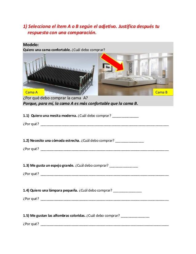 1) Selecciona el ítem A o B según el adjetivo. Justifica después tu  respuesta con una comparación.Modelo:Quiero una cama ...