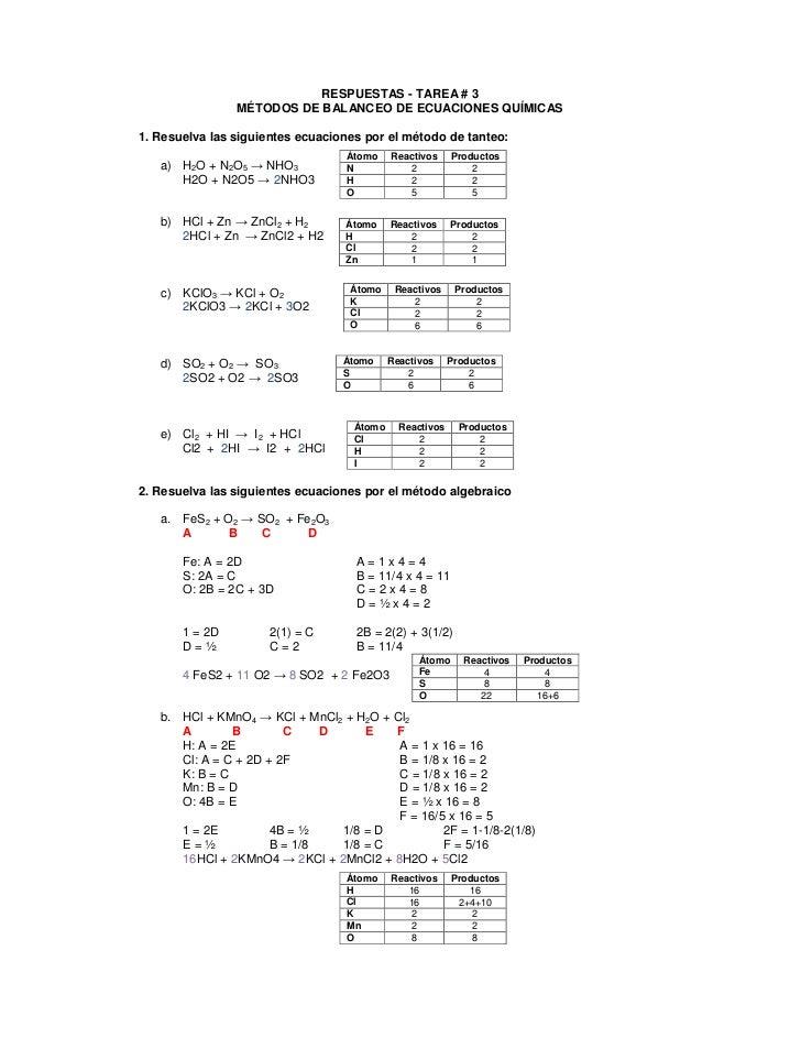 RESPUESTAS - TAREA # 3                 MÉTODOS DE BALANCEO DE ECUACIONES QUÍMICAS  1. Resuelva las siguientes ecuaciones p...