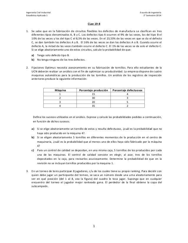 Ingeniería Civil Industrial Escuela de Ingeniería  Estadística Aplicada 1 2° Semestre 2014  1  CLae 19-8  1. Se sabe que e...