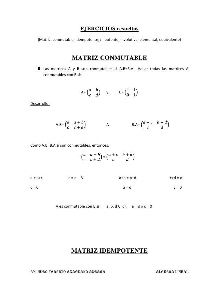 EJERCICIOS resueltos <br />(Matriz: conmutable, idempotente, nilpotente, involutiva, elemental, equivalente)<br />MATRIZ C...