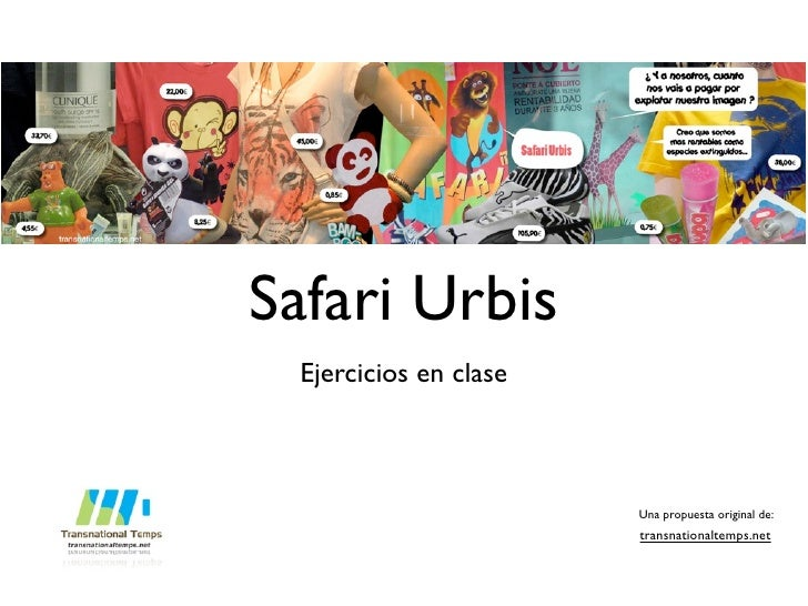 Safari Urbis  Ejercicios en clase                           Una propuesta original de:                        transnationa...