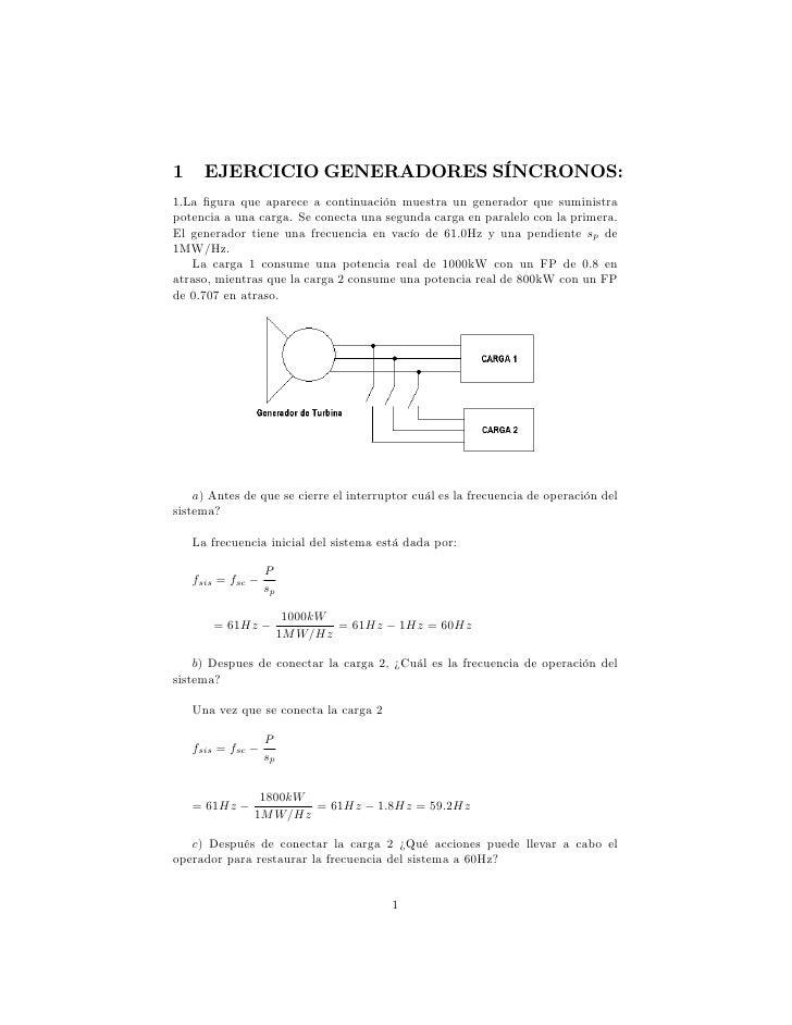 1     EJERCICIO GENERADORES SÍNCRONOS: 1:La …gura que aparece a continuación muestra un generador que suministra potencia ...