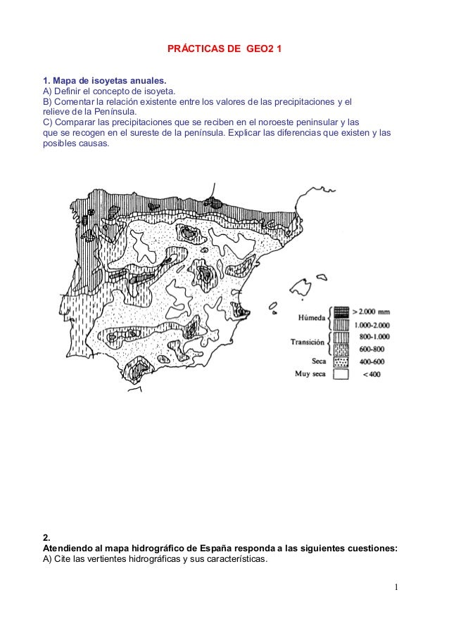 PRÁCTICAS DE GEO2 11. Mapa de isoyetas anuales.A) Definir el concepto de isoyeta.B) Comentar la relación existente entre l...