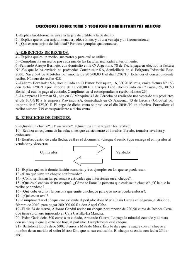 EJERCICIOS SOBRE TEMA 5 TÉCNICAS ADMINISTRATIVAS BÁSICAS1.-Explica las diferencias entre la tarjeta de crédito y la de déb...