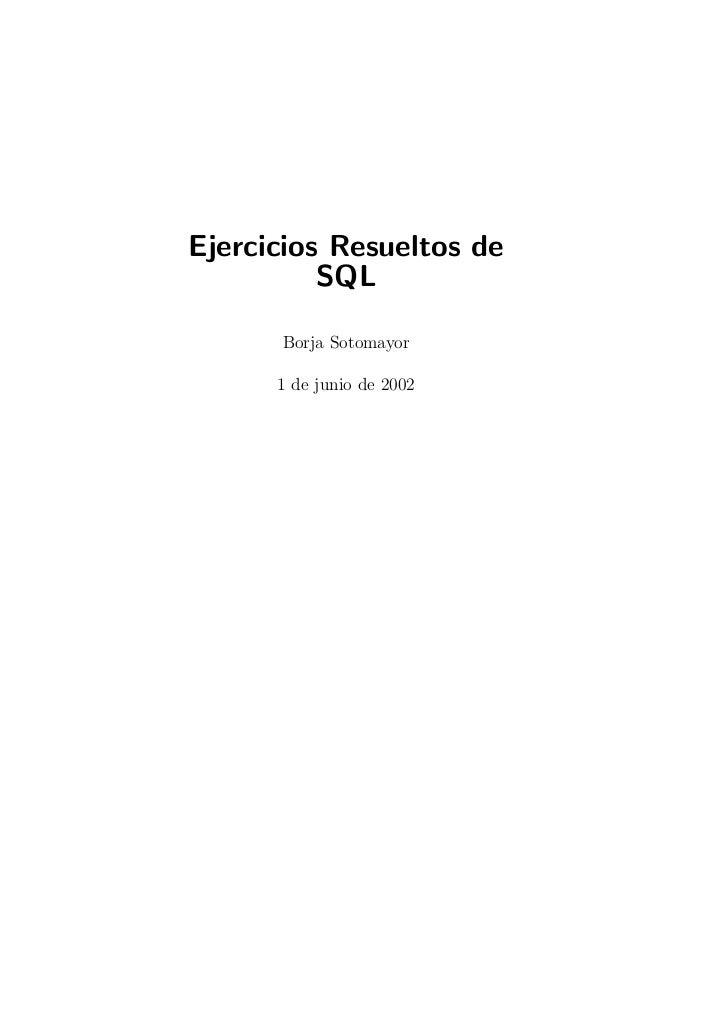Ejercicios Resueltos de          SQL      Borja Sotomayor      1 de junio de 2002