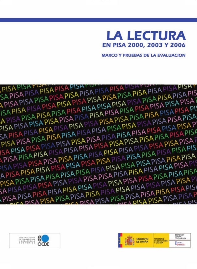 LA LECTURA EN PISA 2000, 2003 Y 2006  MARCO Y PRUEBAS DE LA EVALUACIÓN