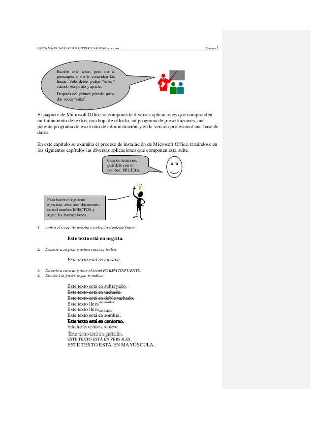 INFORMÁTICA/EJERCICIOS/PROCESADOR/Ejercicios Página 1 El paquete de Microsoft Office se compone de diversas aplicaciones q...