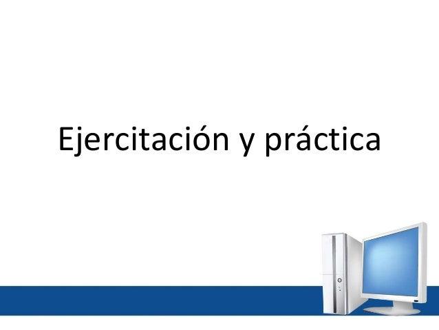 Ejercitación y práctica