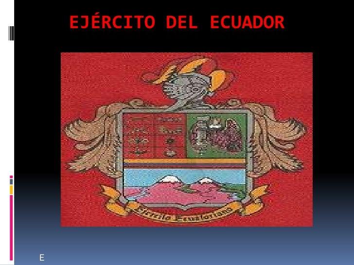 EJÉRCITO DEL ECUADOR<br />E<br />