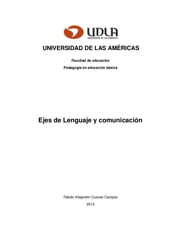 UNIVERSIDAD DE LAS AMÉRICAS Facultad de educación Pedagogía en educación básica Ejes de Lenguaje y comunicación Fabián Ale...