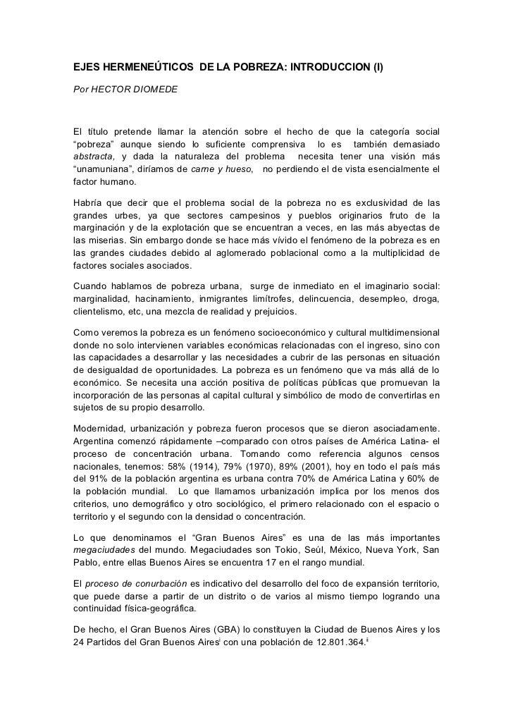 EJES HERMENEÚTICOS DE LA POBREZA: INTRODUCCION (I)Por HECTOR DIOMEDEEl título pretende llamar la atención sobre el hecho d...