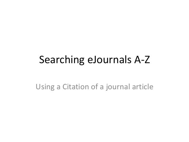 Searching eJournals A-ZUsing a Citation of a journal article