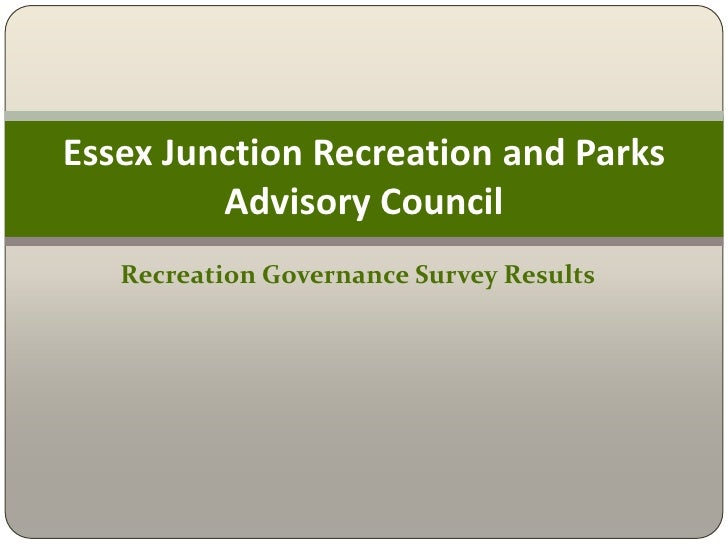 Recreation Governance Survey Results<br />Essex Junction Recreation and Parks Advisory Council<br />
