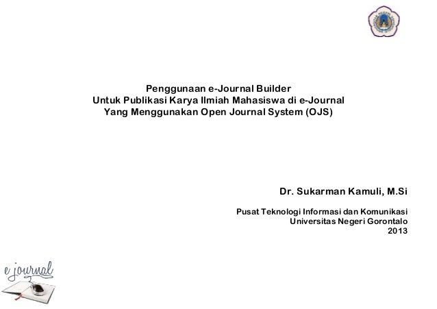 Penggunaan e-Journal Builder Untuk Publikasi Karya Ilmiah Mahasiswa di e-Journal Yang Menggunakan Open Journal System (OJS...