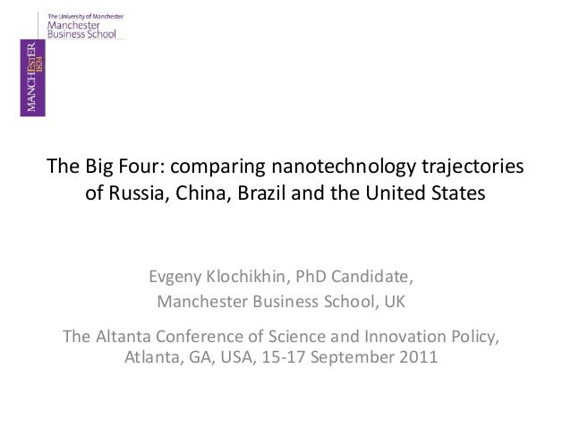The Big Four: comparing nanotechnology trajectories    of Russia, China, Brazil and the United States           Evgeny Klo...