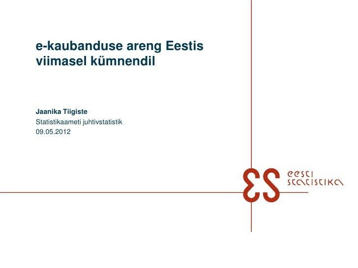 Jaanika Tiigiste: e-kaubanduse areng Eestis viimasel kümnendil
