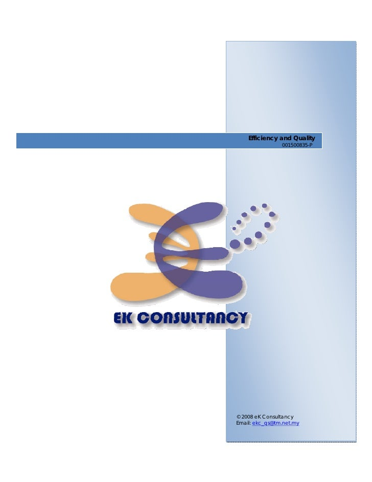 Efficiency and Quality                                            001500835-P     © 2008 eK Consultancy Email: ekc_qs@tm....