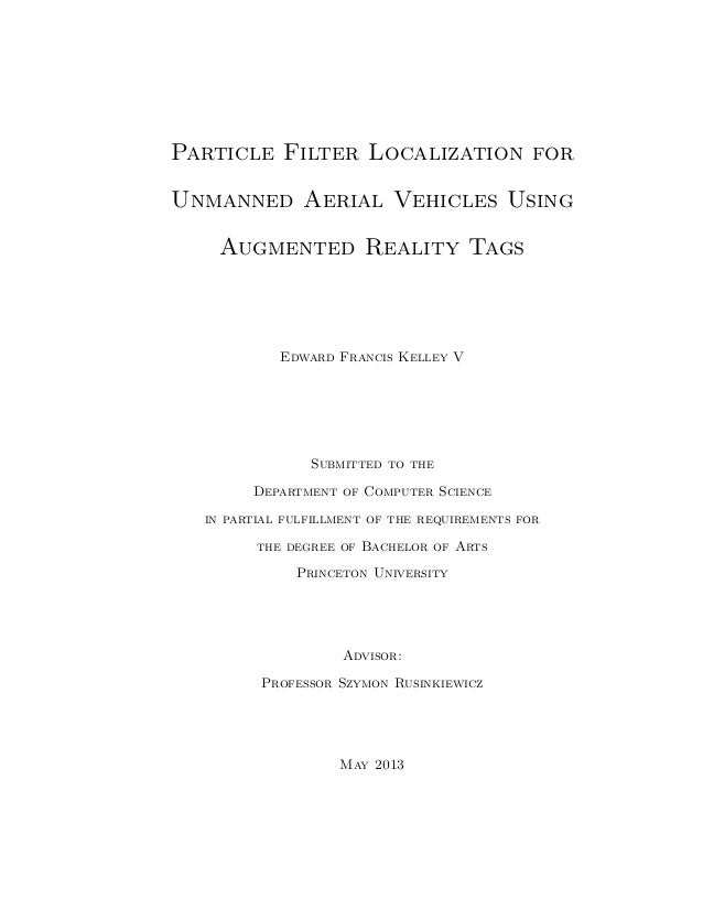 Particle Filter Localization for Unmanned Aerial Vehicles Using Augmented Reality Tags  Edward Francis Kelley V  Submitted...