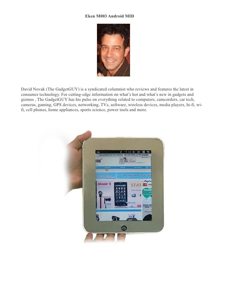 Eken M003 Android MID �     David Novak (The GadgetGUY) is a syndicated columnist who reviews and features the latest in c...