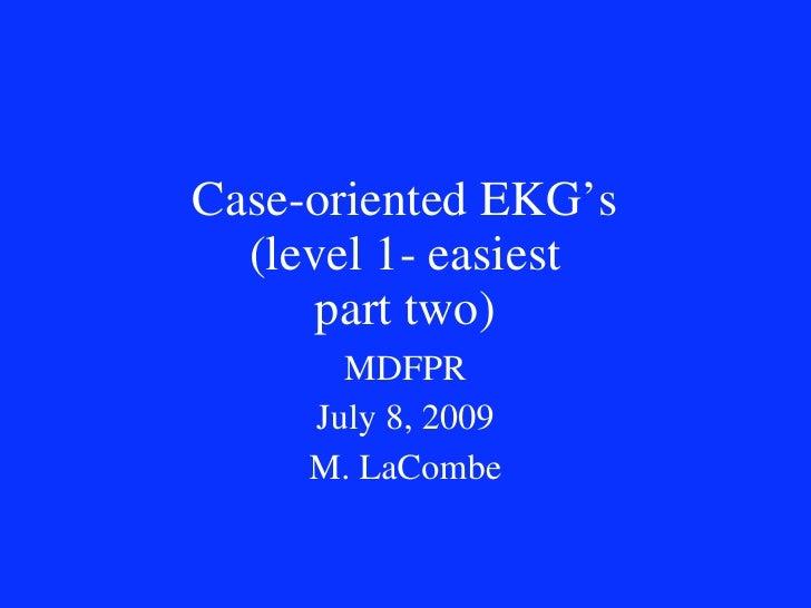Ekg Cases 7 8 09 Level 1 Part2