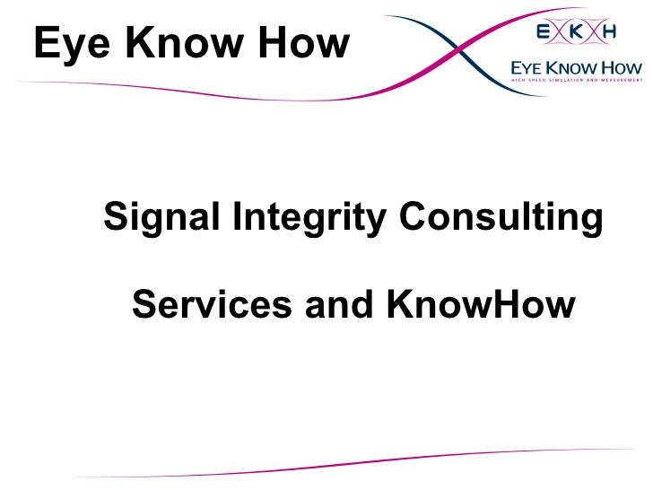 Eye Know How  Signal Integrity Consulting   Services and KnowHow