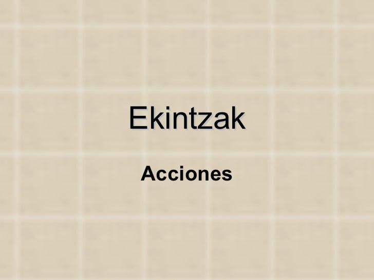 Ekintzak Acciones
