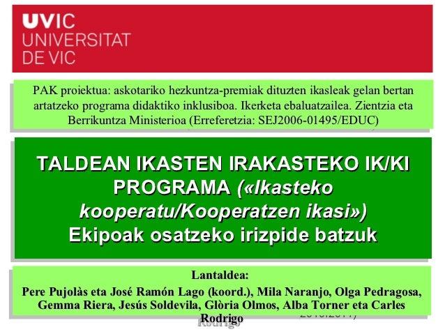 PAK proiektua: askotariko hezkuntza-premiak dituzten ikasleak gelan bertan PAK proiektua: askotariko hezkuntza-premiak dit...