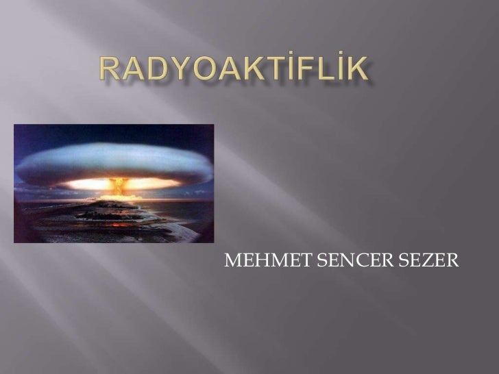 Çekirdek kimyası Mehmet Sezer