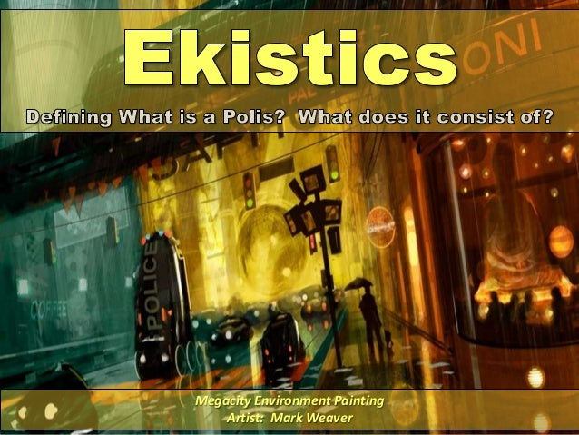 Ekistics - Defining What is a Polis?  What does it consist of