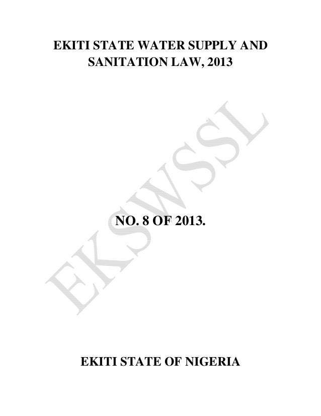EKITI STATE WATER SUPPLY AND SANITATION LAW, 2013  NO. 8 OF 2013.  EKITI STATE OF NIGERIA