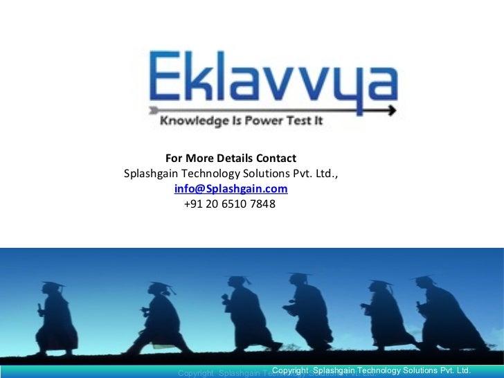 Copyright  Splashgain Technology Solutions Pvt. Ltd. For More Details Contact Splashgain Technology Solutions Pvt. Ltd., [...