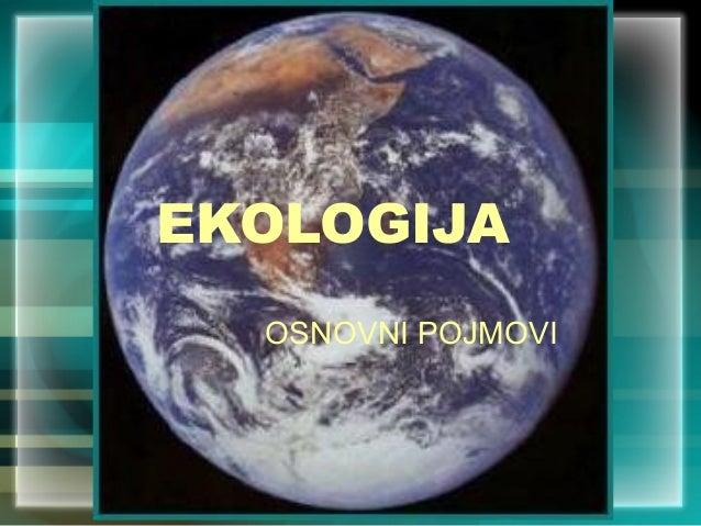 Ekologija - osnovni pojmovi