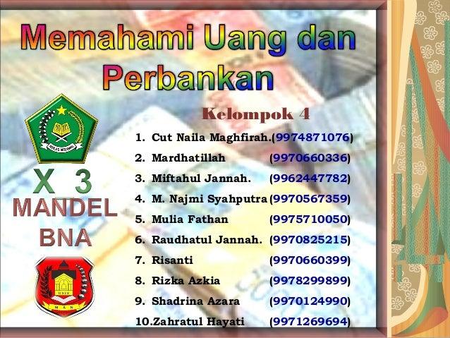 DISUSUN OLEH : Kelompok 4 1. Cut Naila Maghfirah.(9974871076) 2. Mardhatillah (9970660336) 3. Miftahul Jannah. (9962447782...