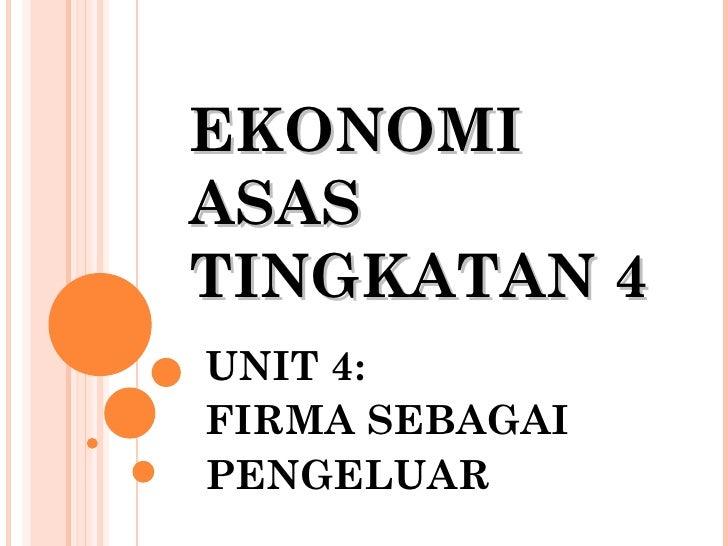 Ekonomi Asas Tingkatan 4 Unit 4 - Firma Sebagai Pengeluar
