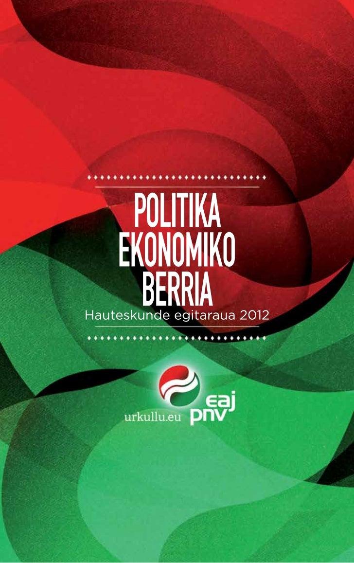 Euskadi Aurrera:Politika Ekonomiko BerriaAURKIBIDEAPOLITIKA EKONOMIKO BERRI BATEN BEHARRA    1. Mundu osoan krisialdi eko...