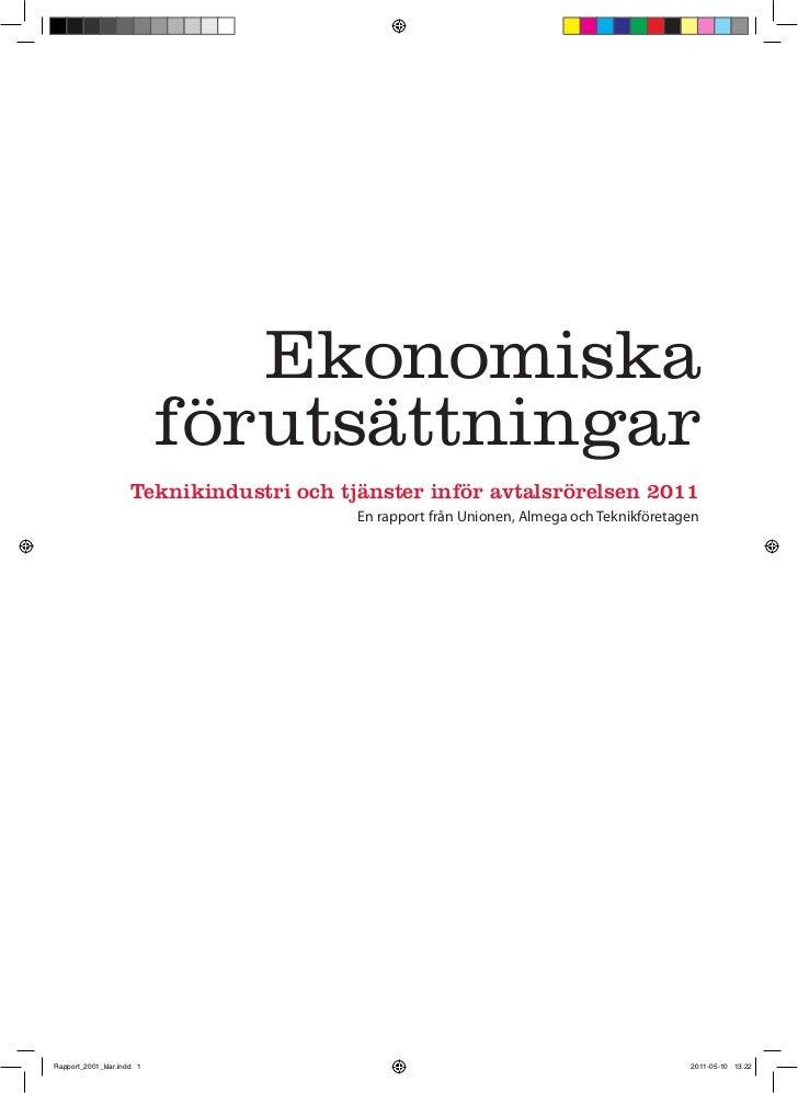 Ekonomiska                           förutsättningar                     Teknikindustri och tjänster inför avtalsrörelsen ...