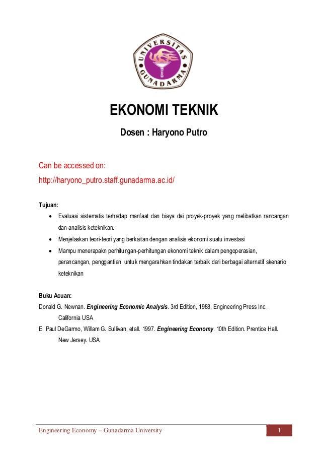 Engineering Economy – Gunadarma University 1 EKONOMI TEKNIK Dosen : Haryono Putro Can be accessed on: http://haryono_putro...