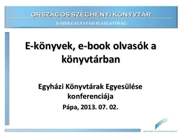 ORSZÁGOS SZÉCHÉNYI KÖNYVTÁRORSZÁGOS SZÉCHÉNYI KÖNYVTÁR E-SZOLGÁLTATÁSI IGAZGATÓSÁG BIBLIOTHECA NATIONALIS HUNGARIAE E-köny...