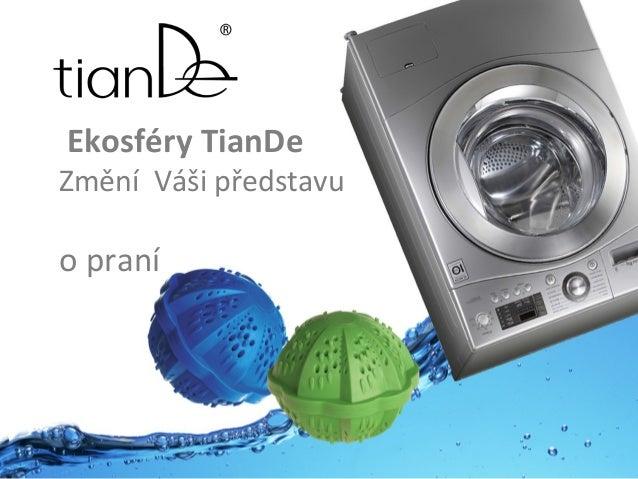 Ekosféry TianDe Změní Váši představu o praní