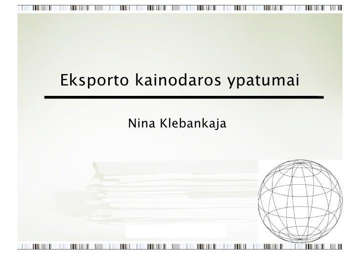 Eksporto kainodaros ypatumai       Nina Klebankaja