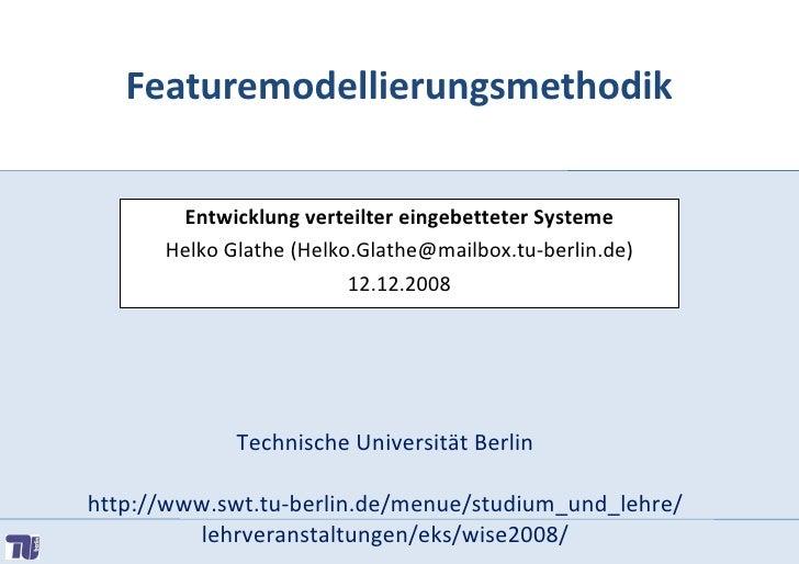 Featuremodellierungsmethodik          Entwicklung verteilter eingebetteter Systeme       Helko Glathe (Helko.Glathe@mailbo...