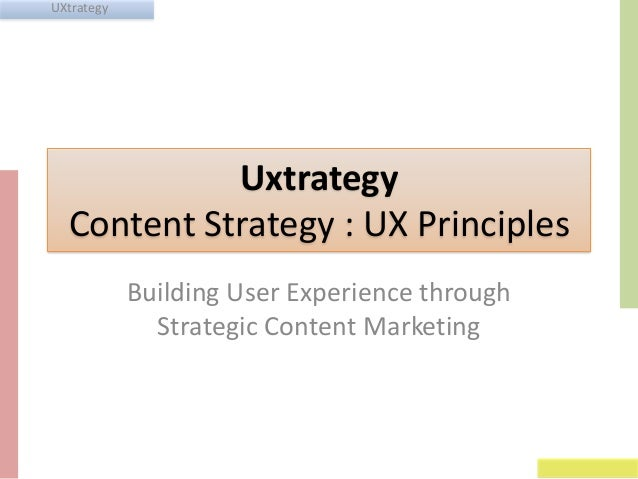 UXtrategy  Uxtrategy Content Strategy : UX Principles Building User Experience through Strategic Content Marketing