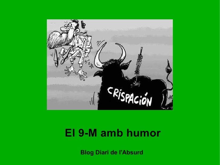 El 9-M amb humor Blog Diari de l'Absurd